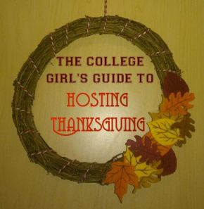 The College Girl's Guide to Hosting Thanksgiving